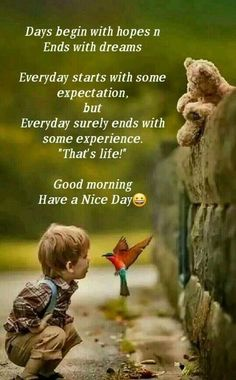 "Beautiful Good Morning Quotes with Images That Will Enrich Your Day - Page 5 of 10 Days begin with hopes in ends with dreams every day starts with some expectation, but every day surely ends with some experience."" Good morning have a nice day. Morning Wishes Quotes, Positive Good Morning Quotes, Good Morning Motivation, Morning Quotes Images, Good Morning Inspirational Quotes, Morning Blessings, Motivational Quotes, Quotes Positive, Nice Day Quotes"