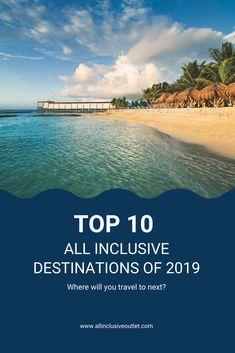 all inclusive resorts | all inclusive destinations | all inclusive vacations | Mexico vacations | Caribbean vacations | top 10 all inclusive destinations of 2019 | destination inspiration | vacation inspiration
