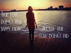 Quote: True Love Doesn't End