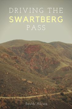 A drive over the Swartberg Pass linking Oudtshoorn and Prince Albert in the Klein Karoo Mountain Pass, Graphic Design Projects, Typography Poster, Africa Travel, Places Ive Been, South Africa, Travel Destinations, Road Trip, Around The Worlds