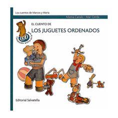 El cuento de los juguetes ordenados / Mireia Canals ; [ilustraciones] Mar Cerdà Barcelona : Salvatella, 2008