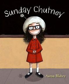 Sunday Chutney has lived everywhere, which means she's always the new girl atschool and has never really had a place to call home. But Sunday doesn't carewhat people think. She enjoys her own company. What more could Sunday Chutneywant? Full color.