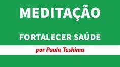 Meditação Poderosa Para Limpar a Aura e Fortalecer a Saúde | Paula Teshima
