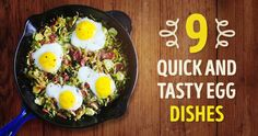Nine quick and tasty egg dishes you can cook in under five minutes
