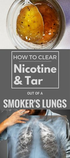 How to clear nicotine and tar out of a smoker's lungs.