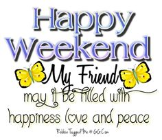 Happy Weekend My Friend Weekend Messages, Happy Weekend Quotes, Saturday Quotes, Its Friday Quotes, Good Morning Messages, Good Morning Quotes, Afternoon Quotes, Saturday Greetings, Morning Greetings Quotes