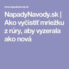 NapadyNavody.sk | Ako vyčistiť mriežku z rúry, aby vyzerala ako nová