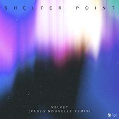 Shelter Point - Velvet (Pablo Nouvelle Remix) by Shelter Point | Free Listening on SoundCloud