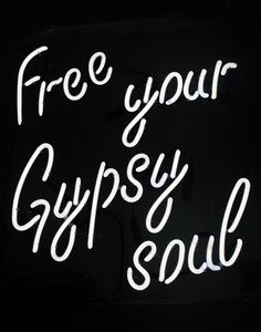 "Beautiful custom Neon Sign ""Free Your Gypsy Soul"""