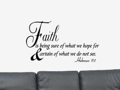 Faith is Being Sure. Bible Verse Quote by CreativeWallQuotes Bible Quotes About Faith, Bible Verses Quotes, Faith Quotes, Life Quotes, Faith Bible, Biblical Quotes, Spiritual Quotes, Best Bible Translation, Personal Growth Quotes