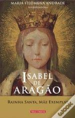 Isabel de Aragão - Rainha Santa, Mãe Exemplar
