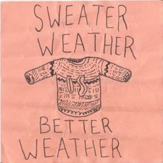 Sweater weather is better weather!