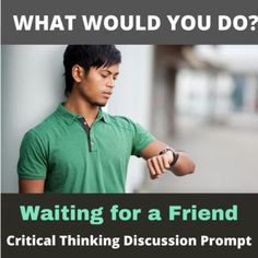 This is a situation many students can relate to: What if you had a friend who was always late? Should you confront them or just accept that that's how they are? Get students thinking and talking with this single creative What Would You Do? hypothetical situation. This flexible and adaptable ESL/EFL or social studies activity generates conversation, engages students, and engenders perspective-taking and problem-solving.