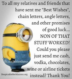 To all my relatives and friends . Chain Letter, Airline Tickets, Good Luck, Send Me, Make You Smile, Laugh Out Loud, Vodka, Wish, I Am Awesome