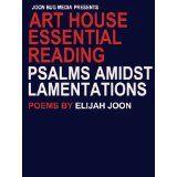 Psalms Amidst Lamentations: Poems (Art House Essential Reading) (Kindle Edition)By Elijah Joon