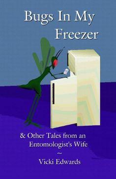 Bugs In My Freezer by Vicki Edwards, http://www.amazon.com/dp/B00GIUC0XQ/ref=cm_sw_r_pi_dp_yMetub1ZXN6RS