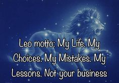 Very true #leo #zodiacsigns Leo Horoscope, Astrology Leo, Horoscopes, Sagittarius, Leo Quotes, Art Quotes Funny, Wise Quotes, Inspirational Quotes, Leo Lover