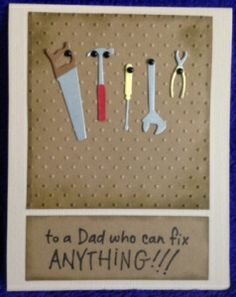 Father's Day Card with tools on a pegboard for a nice masculine card. Inside sentiment could be changed for birthday or other occasion.