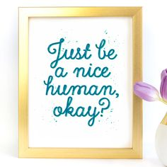 """Turquoise Just Be A Nice Human Okay"" Typography Art Print - Paper Ponies Boutique Print Paper, Be A Nice Human, Typography Art, Ponies, Boutique, Art Prints, Frame, Happy, Shop"