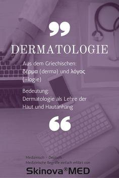 Dermatologie setzt sich aus dem –nein, nicht lateinisch – sondern dem griechischen Wort derma (Haut)und lógos (Lehre) zusammen. So setzt sich dieses Spezialgebiet der Medizin mit der Lehre der Haut auseinander. Dermatologen sind also Ärzte, die sich mit Erkrankungen und der Lehre über Haut beschäftigen (Hautärzte).