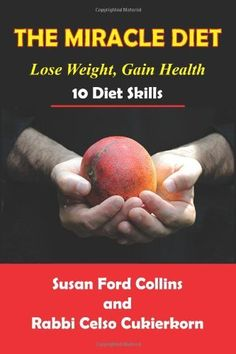 The Miracle Diet: Lose Weight, Gain Health... 10 Diet Skills by Susan Ford Collins. $14.49. Author: Susan Ford Collins. Publication: October 13, 2012. Publisher: CreateSpace Independent Publishing Platform (October 13, 2012)