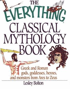 roman gods and goddesses | ... and Roman Gods, Goddesses, Heroes, and Monsters from Ares to Zeus