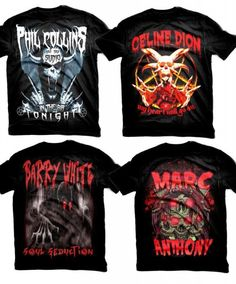 Hard core shirts for Phil Collins, Celine Dion, Barry White, and Marc Anthony.