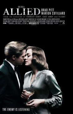 """Allied - 11/10/16 - """"In 1942, an intelligence officer in North Africa encounters a female French Resistance fighter on a deadly mission behind enemy lines. When they reunite in London, their relationship is tested by the pressures of war."""""""