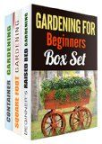 Free Kindle Book -   Gardening for Beginners Box Set (3 in 1): Raised Bed, Container and Vertical Gardening Simplified (Homesteading & Urban Farming)