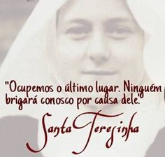 Santa Teresinha do Menino Jesus e da Sagrada Face. Sainte Therese, St Therese Of Lisieux, Wiser Quotes, Portuguese Quotes, Peace Love And Understanding, Post Quotes, Christian Devotions, Divine Mercy, Study Hard