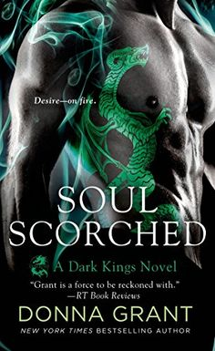 Soul Scorched (Dark Kings) by Donna Grant http://www.amazon.com/dp/1250071933/ref=cm_sw_r_pi_dp_HwALub1PHPKH9