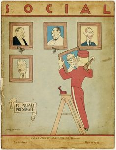 [Designed by Conrado W. [Caricatures of Cuban presidents commemorating new presidency of General Gerardo Machado] Dance Magazine, Havana Cuba, Jazz Age, Vintage Images, Magazine Covers, Art Deco Fashion, Caricature, Illustrations Posters, Cover Art