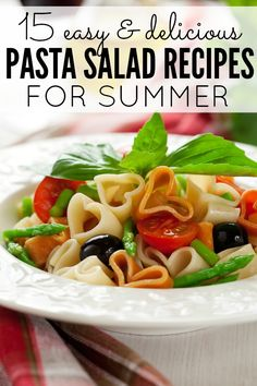 15 easy pasta salad recipes with tons of yummy summer ingredients -- super easy lunch ideas.