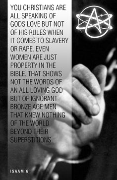 The bible. Written by ignorant Bronze Age men who nothing of the world beyond their superstitions.