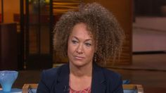 7 insane quotes from Rachel Dolezal about being 'Black' in a 'White' woman's body