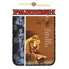 "Parrish (1961) Another superbly cast Delmer Daves dramance! (And also a wonderful novel) The 4th film in WB box set earlier release I own and nice to have it offered separately for fans looking for just this title... but again, would be niceR to have some of my saves of UNreleased 1960's films get their turn as well... like also from 1961, ""Two Loves"" w/Shirley MacLaine or Tab Hunter in ""The Golden Arrow"" (1962)!"