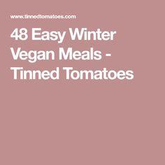 48 Easy Winter Vegan Meals - Tinned Tomatoes