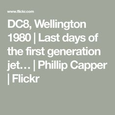 DC8, Wellington 1980 | Last days of the first generation jet… | Phillip Capper | Flickr My Last Day, Jets, Aircraft, Aviation, Planes, Airplane, Airplanes, Fighter Jets, Plane