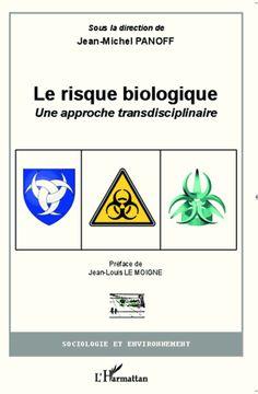 Le risque biologique. Une approche transdisciplinaire - Jean-Michel Panoff