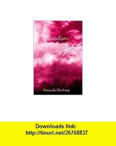 Wisdom Publisher CreateSpace Amanda Hocking ,   ,  , ASIN: B004NN9QEQ , tutorials , pdf , ebook , torrent , downloads , rapidshare , filesonic , hotfile , megaupload , fileserve