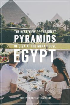 EGYPT | Lunch At The Best View Of The Great Pyramids Of Giza: The Mena House – ADVENTUREFAKTORY | Adventure Luxury Travel Blog from Dubai