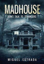 [Free Read] Madhouse: A Suspenseful Horror Author Miguel Estrada, Got Books, Book Club Books, Books To Read, True Crime Books, Talk To Strangers, Horror Books, Horror Movies, Thriller Books, Scary Movies