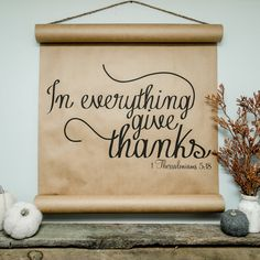 Give Thanks Scroll — Cottonwood Shanty Thanksgiving Crafts, Fall Crafts, Diy Crafts, Christmas Signs, Christmas Crafts, Christmas Printables, Butcher Paper, Do It Yourself Crafts, Diy Signs