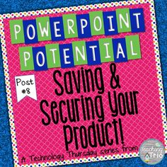 Teaching Trio: Tech Thursday {1/8/15} Saving and Securing your Products