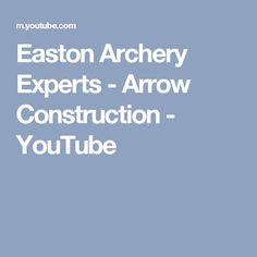 Easton Archery Experts - Arrow Construction - YouTube