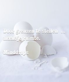 Door grenzen te stellen ... maak je ruimte. www.minddrops.nl