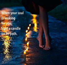 When your soul is looking for you, light a candle on its path. Spiritual Enlightenment, Spirituality, A Course In Miracles, Mindfulness Quotes, Before Us, Life Lessons, Wise Words, Me Quotes, Qoutes