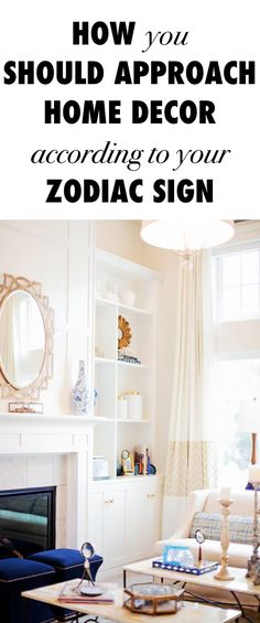 How You Should Approach Home Decor According to Your Zodiac Sign