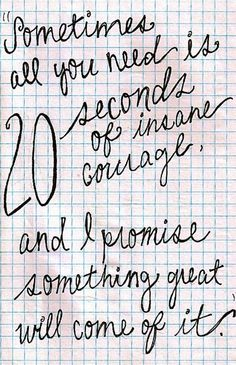 """""""Sometimes all you need is 20 seconds of insane courage and I promise something great will come of it."""" We Bought a Zoo - Movie Quote"""