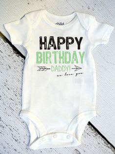 Happy Birthday Daddy Baby Bodysuit Dads Shirt For Toddler